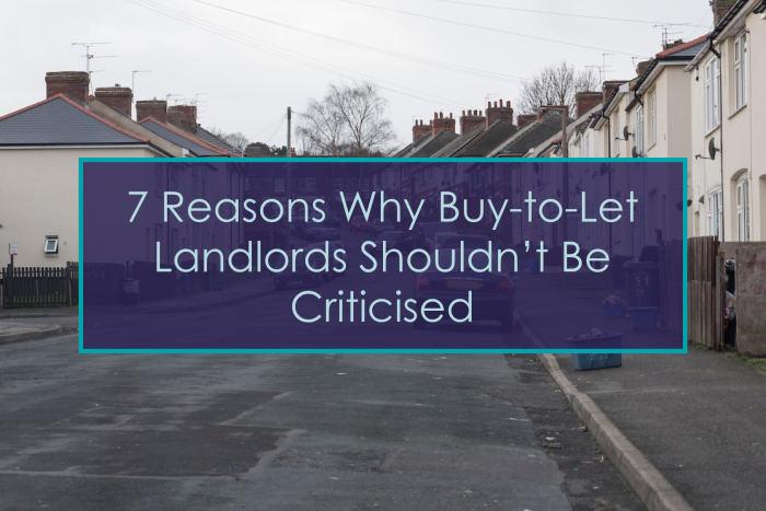 7 Reasons Why Buy-to-Let Landlords Shouldn't Be Criticised